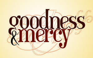 Do You See Goodness & Mercy Every Time You Turn Around?