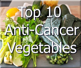 Top 10 Anti-Cancer Vegetables