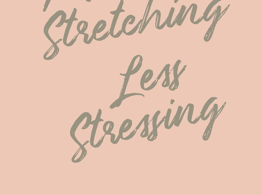 More Stretching, Less Stressing